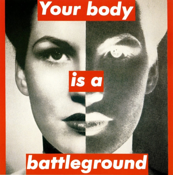 donne nell'arte barbara-kruger-your-body-is-a-battleground-19891